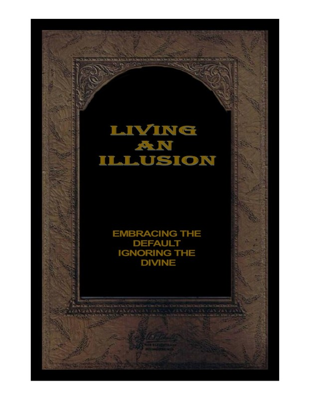 Living an illusion - real