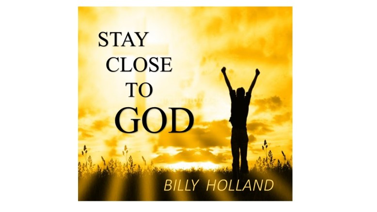 stay-close-to-god